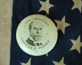 Antique 1916 Charles E. Hughes for President Campaign Button