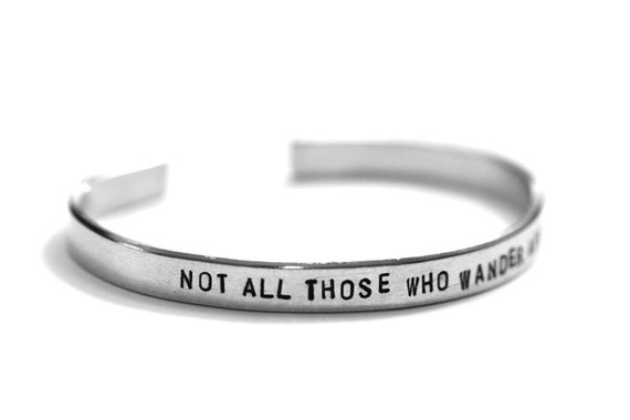 Not All Those Who Wander Are Lost Hand Stamped Metal Cuff Bracelet