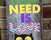 owl you need is love-- distressed wood sign