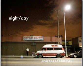 Night/Day: Photographs of LA by Andreea Teodorescu