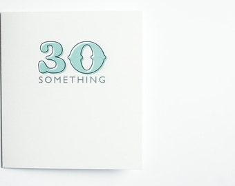 """Greeting Card """"30something"""""""