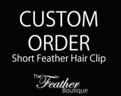 RESERVED CUSTOM ORDER: Short Feather Hair Clip