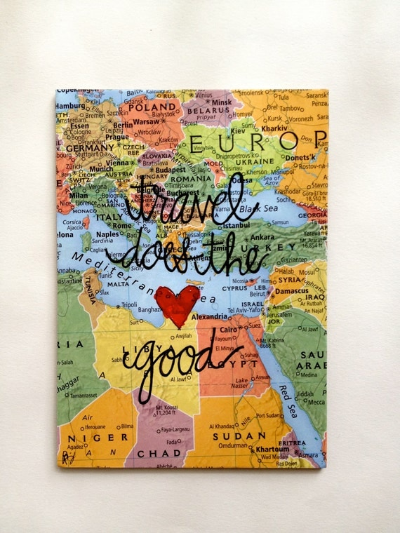 """Map Typography """"Travel Does the Heart Good"""" - Original and Signed"""