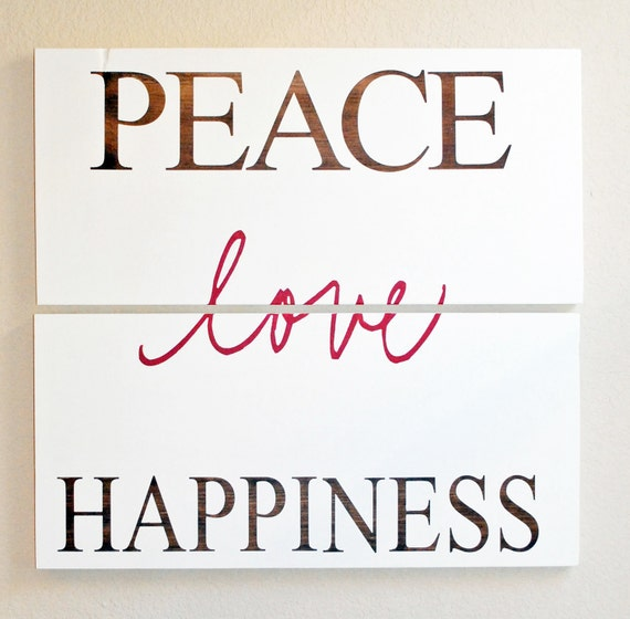 Peace Love Happiness Double Sign
