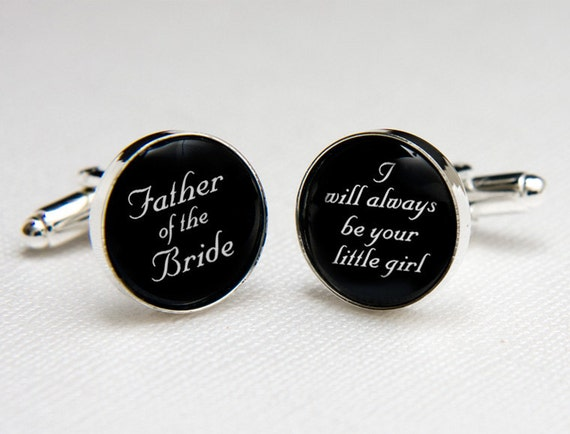 Father of the Bride Cufflinks Will Always Be Your Little Girl, Bride to Dad Wedding Sentimental Keepsake Gift