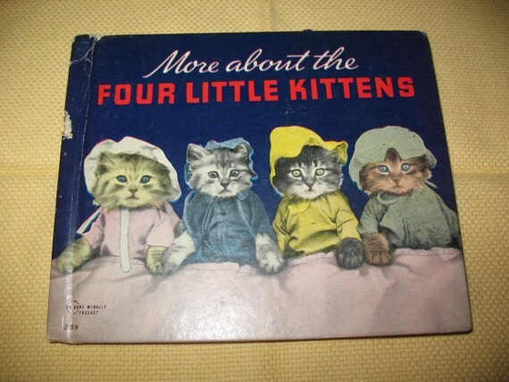 More About the Four Little Kittens Book 1938 Hard Cover 1938 Childrens Book Real Cat Photos