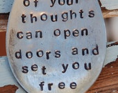 The Power Of Your Thoughts Can Open Doors and Set You Free hand stamped Garden Art