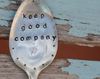 Keep Good Company hand stamped Spoon Garden Art