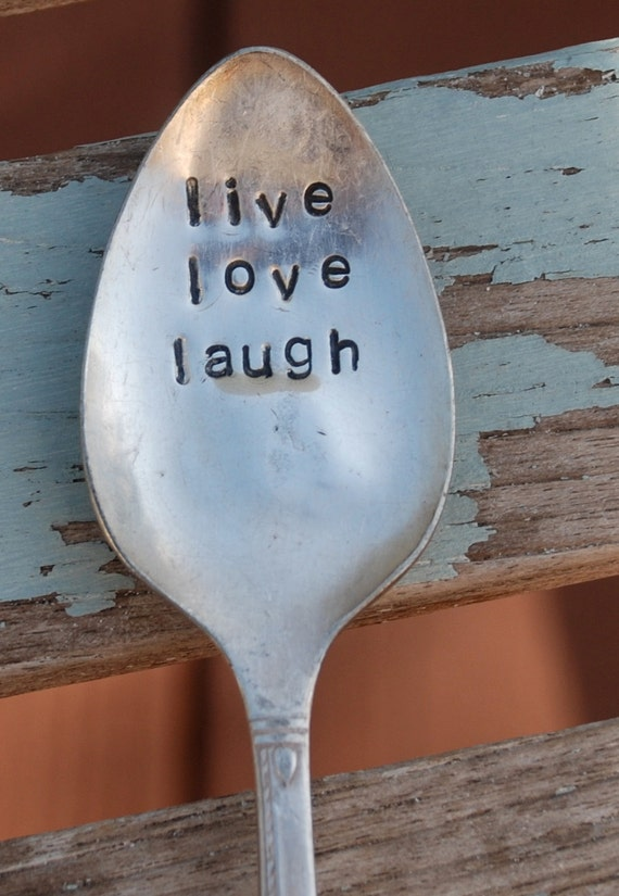 Live Love Laugh hand stamped Vintage Spoon with Magnet