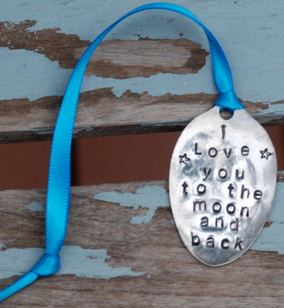 I Love You To The Moon and Back hand stamped vintage spoon Everyday Ornament on blue ribbon