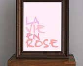 Typography Art Print - French phrase - La Vie en Rose - shades of pink - home decor, word art, gift for girl - 8 x 10