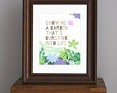 Floral Typography Art Print - Show Me A Garden - Snow Patrol quote - woodland, pastel, bright home decor - blue, purple, green - 8 x 10