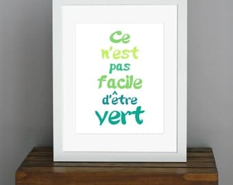 Typography Art Print - It's Not Easy Being Green, in French - shades of green - kermit, muppets - funny wall decor - 8 x 10