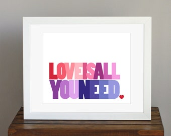 Inspirational Love Is All You Need Typography Art Print - Beatles quote in red, pink, purple - trendy home decor or gift - 8 x 10