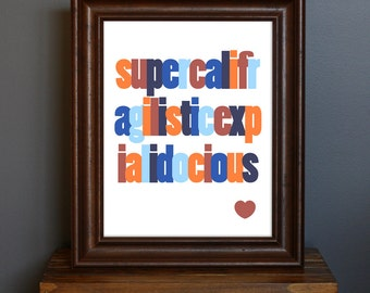 Typography Art Print - Supercalifragilistic - Disney movie - blue, red, and orange - retro feel - kid's room or home decor - 8 x 10