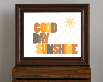 Inspirational Typography Art Print - Good Day Sunshine, Beatles lyric - playroom / nursery decor - 8 x 10