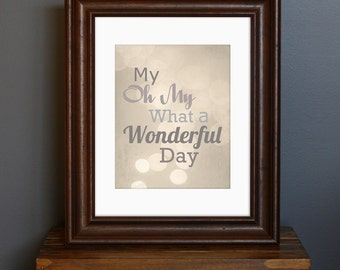 Typography Inspirational Art Print - My Oh My What a Wonderful Day - sparkly, shabby chic, vintage feel - brown, gray wall decor - 8 x 10