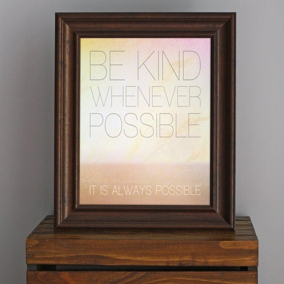 Typographic Inspirational Art Print - Be Kind Whenever Possible - Dalai Lama quote - dreamy, hazy, shabby chic - yellow orange pink - 8 x 10