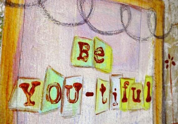 Be YOUtiful - 8x10 print