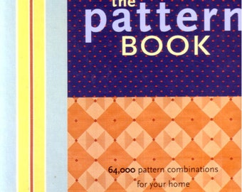 The Pattern Book 64,000 pattern combinations for your home