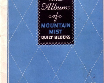 An Album of Mountain Mist Quilt Patterns with instructions for quilt making1938