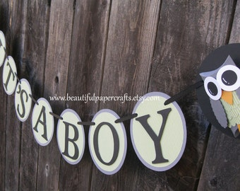 Owl Baby Shower Banner--It's A Boy Owl Banner - Owl Baby Shower Decorations-custom wording and colors