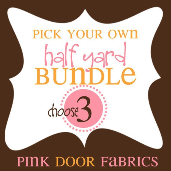Pick your Own Half Yard Bundle of Our Fabrics - Choose 3