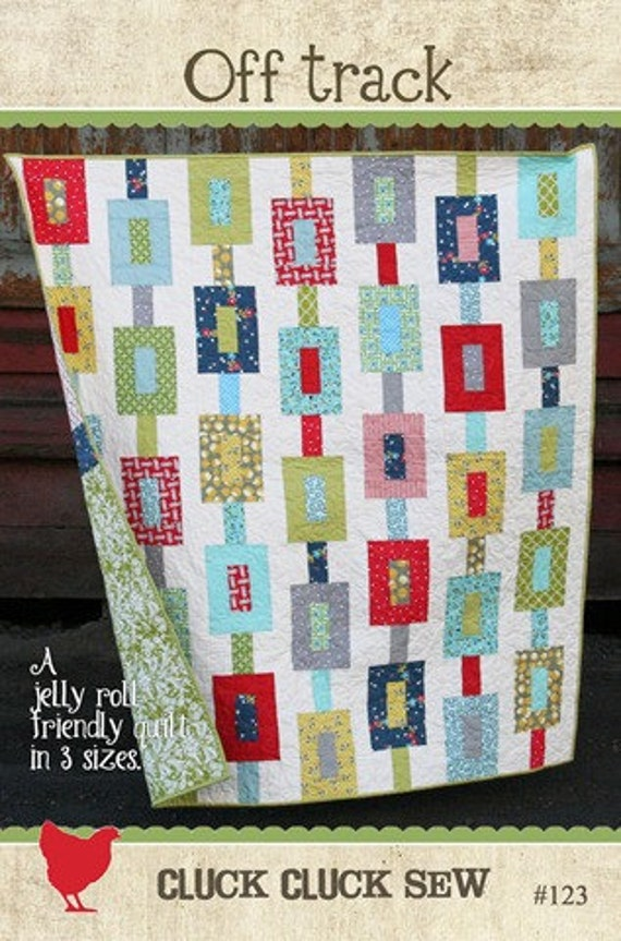 Cluck Cluck Sew - Off Track Quilt Pattern - Jelly Roll Friendly