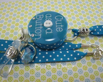 Cute as a Button - Retractable Badge Reel, Id Holder, Lanyard - Badge Clip - Designer Badge Holder - Button id Badge - Nurse Jewelry - RN