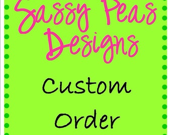 Custom order for  Chris