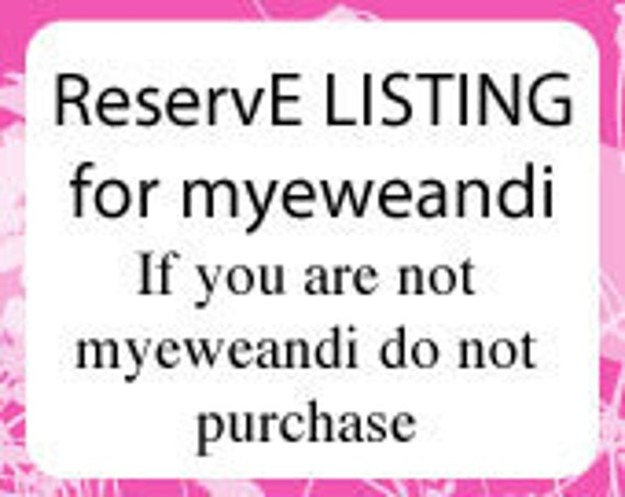 Reserved Listing for Myeweandi