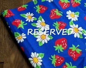 RESERVED for ForFunAndFancy Strawberry Fabric Blue Cotton Print Flowers Mod 70s