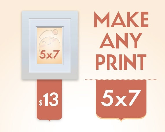 Customize your print size - make any print in the shop a 5x7