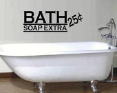 wall decal - Bath soap extra 25 cents - quote
