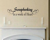 Scrapbooking is a work of Heart quote scrap book decal wall decal bedroom decal living room decal wall decor vinyl lettering home decor