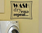 vinyl wall decal quote Wash Dry Fold Repeat laundry room decoration