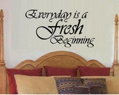 wall decal Everyday is a fresh beginning quote bedroom decal living room decal home decor vinyl lettering