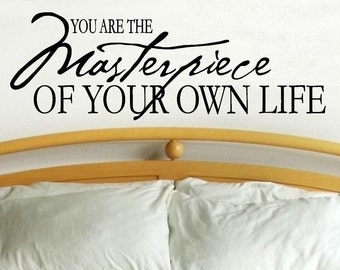 vinyl wall decal quote You are the masterpiece of your own life