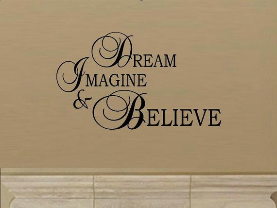 vinyl wall decal quote Dream Imagine & Believe