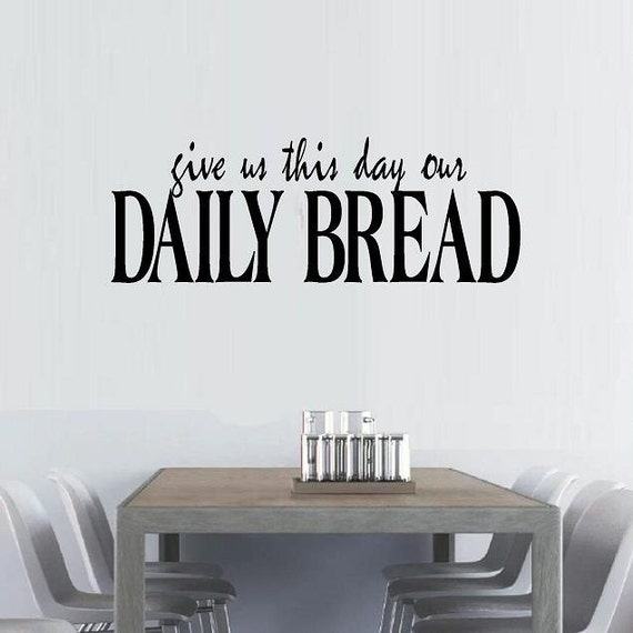 vinyl wall decal quote Give us this day our daily bread