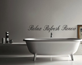 Relax Refresh Renew wall decal for Bathroom - relax decal - bathroom decal - wall art - home decor - wall sticker - stickers -