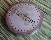 Set of 4 Custom Magnets or Push pins - rustic wood branch woodburning