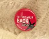 "Ten ""I've Got Your Back"" Pinback Buttons"