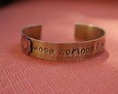 "Brass Hand Stamped Cuff Bracelet ""Hope Springs Eternal"""