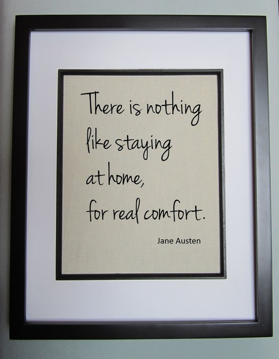 """Cotton Print - Jane Austen Quote - There is Nothing Like Staying at Home For Real Comfort - Cotton Canvas Print 8"""" x 10"""""""