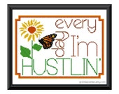Every day Im hustlin - sunflower monarch butterfly - Grannie Panties original PDF counted cross stitch pattern 8X10