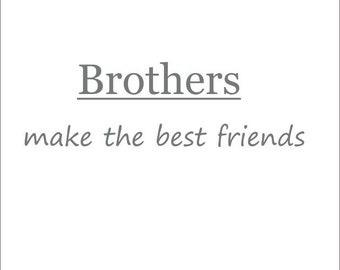 Brothers Make the Best Friends Vinyl Wall Decal Shared Boys Bedroom or Playroom Decal