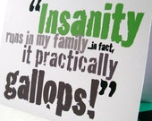 Crazy Family Card - Wedding Favors - Holiday Greeting - Insanity Insane - Blank Note - Arsenic Old Lace - Cary Grant Quote - CYG101