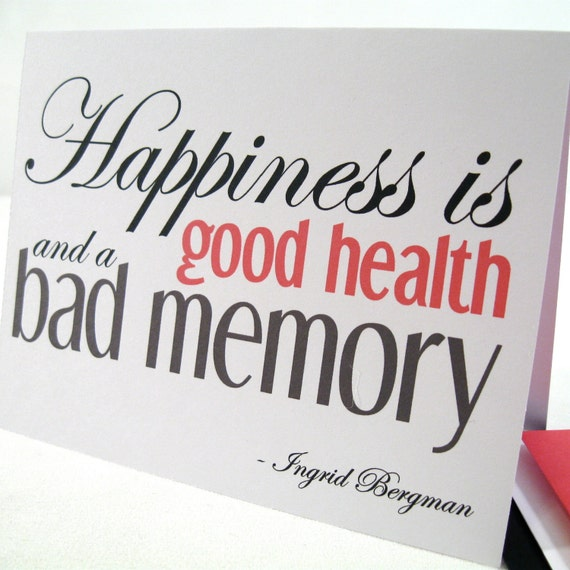 Happiness is Card - Funny Note - Birthday Retirement - Humorous Humour - Good Health Bad Memory - Ingrid Bergman Quote - Free Shipping IB102