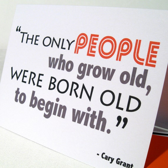Birthday Greeting - Retirement Card - Growing Old - Think Young - Cary Grant Christmas Movie Quote - The Bishops Wife - Free Shipping CYG103